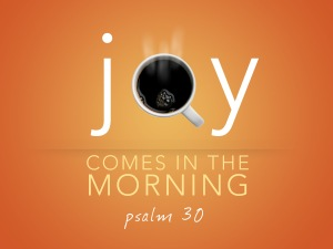 joy-comes-in-the-morning_t